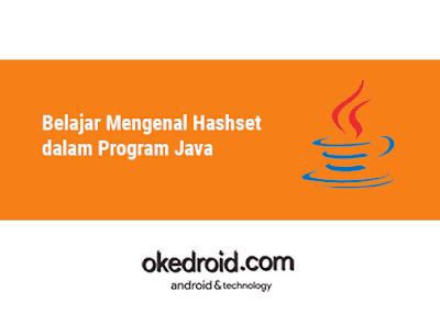 Belajar Mengenal Hashset dalam Program Java