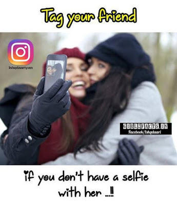 Tag your friend if you don't have a selfie  with her !!