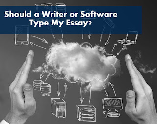 Should a Writer or Software Type My Essay?