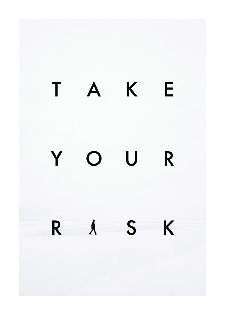 Free printable art, art freebie, minimalist artprint, black and white typography art, motivational quote artwork, free artprint, free contemporary artwork, printable quote artwork, free printable poster, contemporary poster, black and white minimalist poster, minimalist wall art, digital download art, typography art, take your risk, scandinavian art, design by Eleni Psyllaki for My Paradissi. Visit www.myparadissi.com to download a free high-res copy of the printable poster
