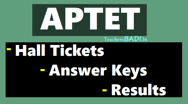 aptet hall tickets 2019,ap tet hall tickets 2019,aptet results 2019,ap tet results 2019,aptet answer key,aptet preliminary key,aptet final key,aptet exam dates timings