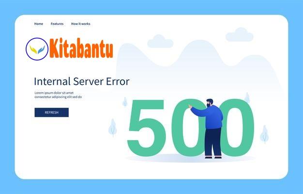 Mengatasi Error 500 Internal Server Error Pada Kitabantu Laravel