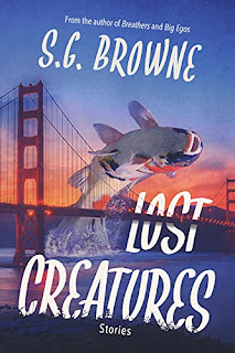 Lost Creatures - stories of humor and magical realism book promotion by S.G. Browne