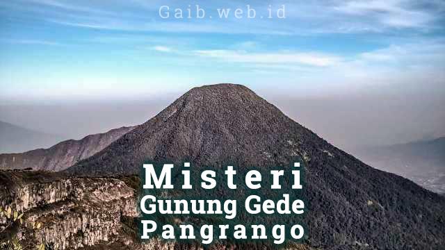 Cerita Mistis Gunung Gede Pangrango