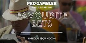 Professional Gambler Favourite Bets