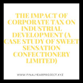 https://www.finalyearproject.xyz/2020/03/the-impact-of-corporate-tax-on_27.html