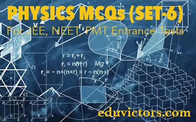 PHYSICS MCQs FOR NEET - IIT JEE EXAMINATION (SET-6) (#NEETMCQs) (#eduvictors)(#JEE)(#PhysicsMCQs)(#class11Physics)