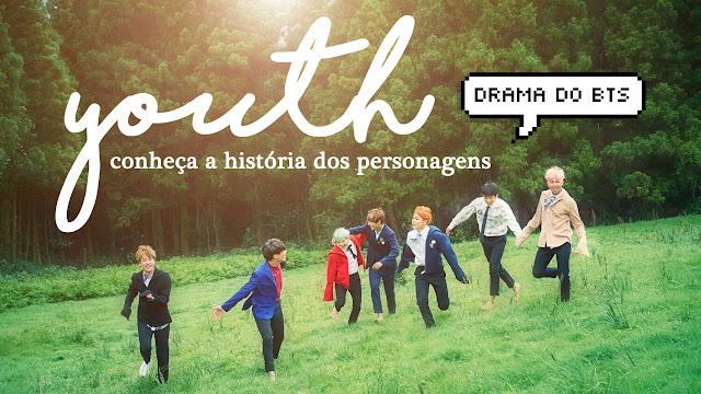 Youth: conheça a história dos personagens do k-drama inspirado no BTS!