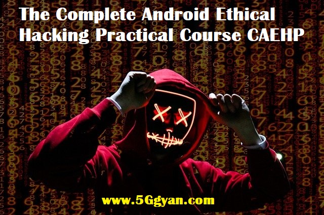 The Complete Android Ethical Hacking Practical Course C|AEHP free download