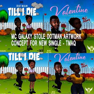 GX GOSSIP: Mc Galaxy stole Dotman artwork concept for new single – TMAQ