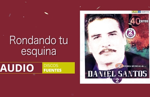Rondando Tu Esquina | Daniel Santos Lyrics