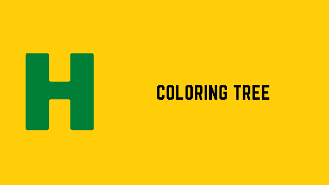 HackerRank Coloring Tree problem solution
