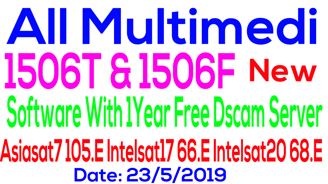 Multimedia 1506T & 1506f New Software With Free 1Year Server All Sat