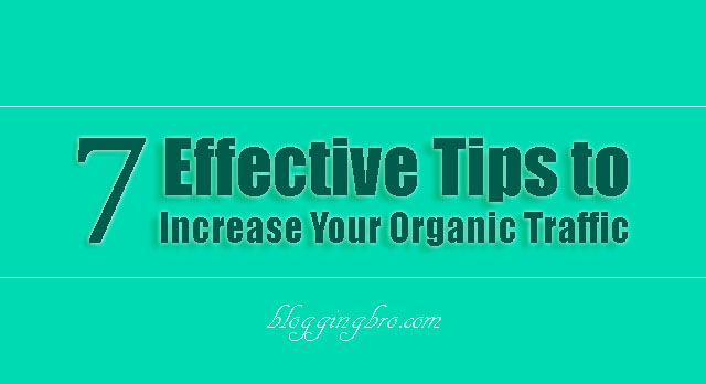 Top 7 Effective Tips to Increase Your Organic Traffic