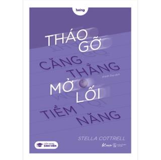 Tháo Gỡ Căng Thẳng Mở Lối Tiềm Năng (Cẩm Nang Sinh Viên) ebook PDF-EPUB-AWZ3-PRC-MOBI