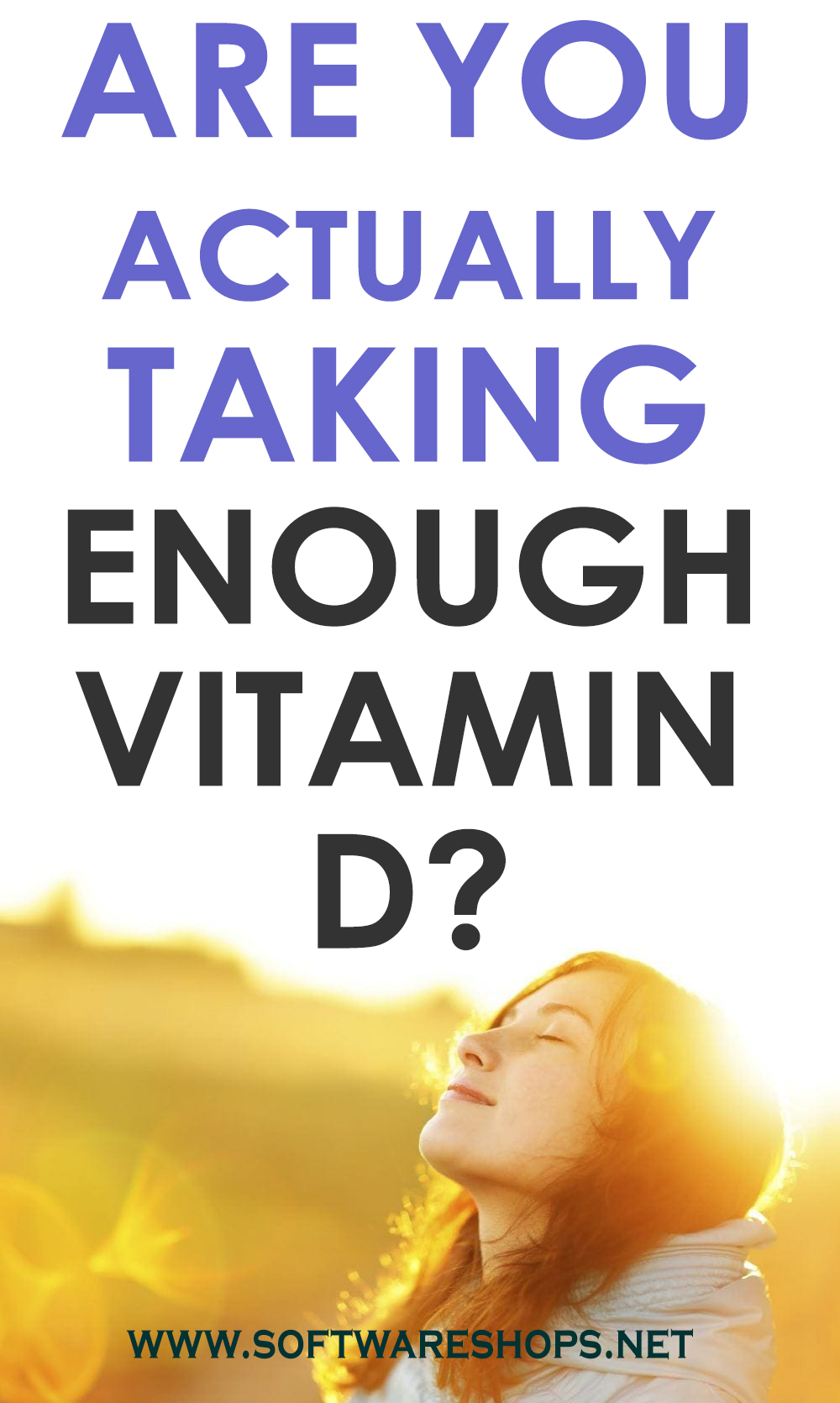 Are You Actually Taking Enough Vitamin D