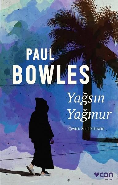 En Çok Okunan Kitaplar - Yağsın Yağmur - Paul Bowles - Kurgu Gücü