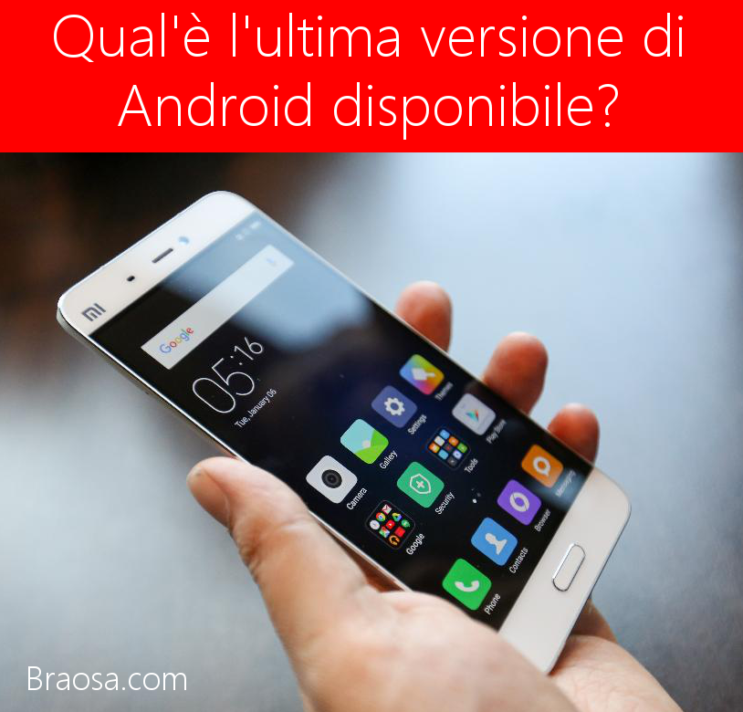 Ultima versione di Android