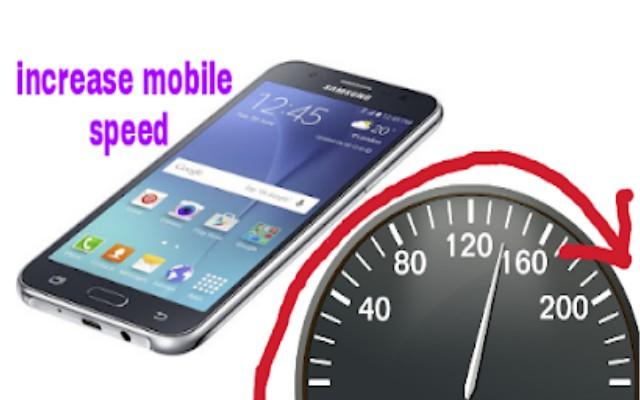 अपने mobile को fast कैसे करे।