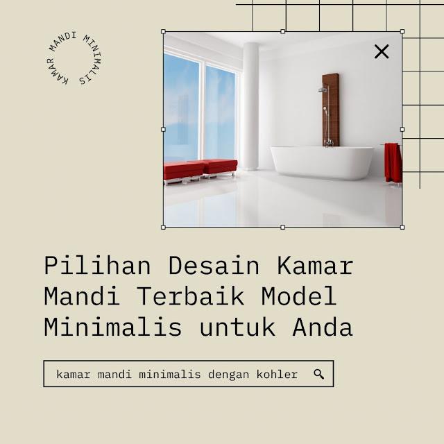 Pilihan Desain Kamar Mandi Terbaik Model Minimalis untuk Anda