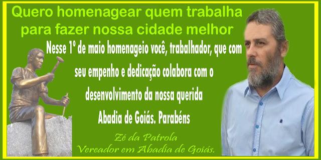Vereador Zé da Patrola Parabeniza os Trabalhadores de Abadia de Goiás Pelo Seu Dia