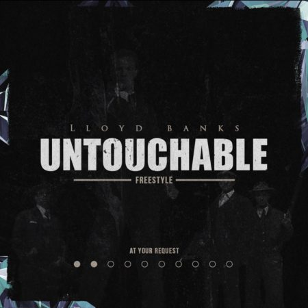 Lloyd Banks – End of An Era & Untouchable
