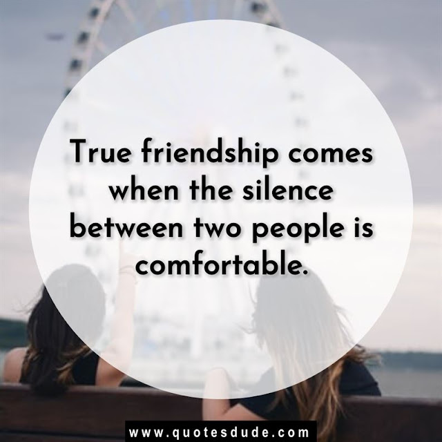Best and true friend quotes.