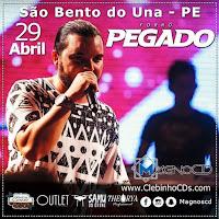Baixar - Forró Pegado - São Bento do Una - PE 29.04.16