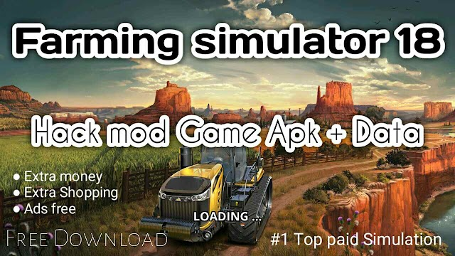 Farming Simulator 18 mod Apk Mod money and Data for free Download on android