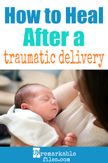 Having a healthy baby in the end doesn't erase the scary parts of my unwanted C-section. Recovering from birth trauma is a process; physical and emotional healing from a traumatic birth take time. Get tips on traumatic birth recovery here.#birthtrauma #csection #cesarean #labor #pregnancy #delivery #unremarkablefiles