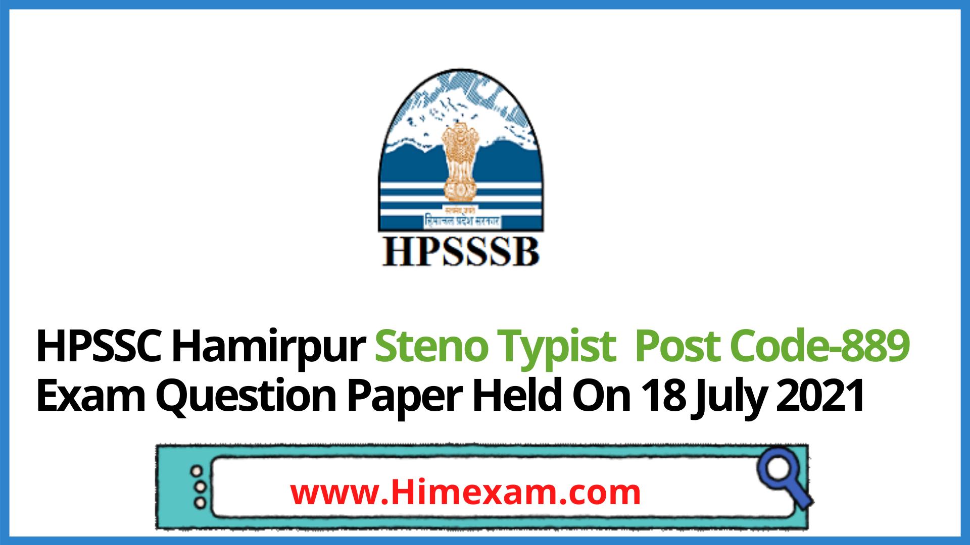 HPSSC Hamirpur Steno Typist  Post Code-889 Exam Question Paper Held On 18 July 2021