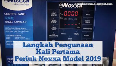 Cara Guna Periuk Noxxa Model Terbaru 2019 Untuk Kali Pertama