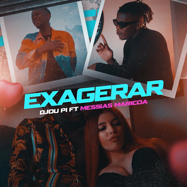 Djou Pi Feat. Messias Maricoa - Exagerar