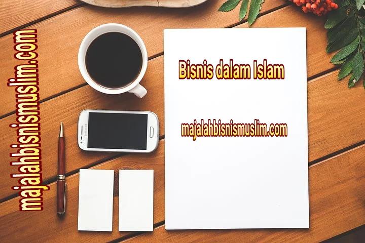 Islam mengajarkan bisnis