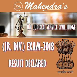 U.P. JUDICIAL SERVICE CIVIL JUDGE (JR. DIV.) EXAM-2018 RESULT DECLARED