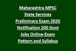 Maharashtra MPSC State Services Preliminary Exam 2020 Notification 200 Govt Jobs Online-Exam Pattern and Syllabus pdf