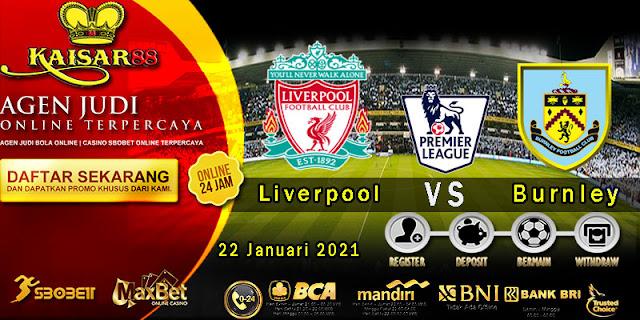 Prediksi Bola Terpercaya Liga Inggris Liverpool vs Burnley 22 Januari 2021