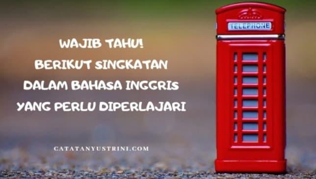 Wajib Tahu! Berikut Singkatan Bahasa Inggris yang Perlu Dipelajari