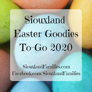 "in background, eggs are dyed in a variety of pastel colors. in foreground, the words ""Siouxland Easter Goodies To-Go 2020"" and ""SiouxlandFamilies.com Facebook.com/SiouxlandFamilies"""