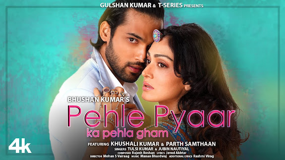 Pehle Pyaar Ka Pehla Gham Song Lyrics   Jubin N, Tulsi K   Khushali K, Parth S  Manan B, Rashmi V  Bhushan Kumar Lyrics Planet