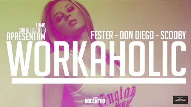 "Scooby, Fester & Don Diego lançam o som ""Workaholic"" (Prod.Scooby)"