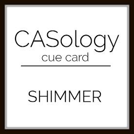 http://casology.blogspot.com/2019/07/week-348-shimmer.html