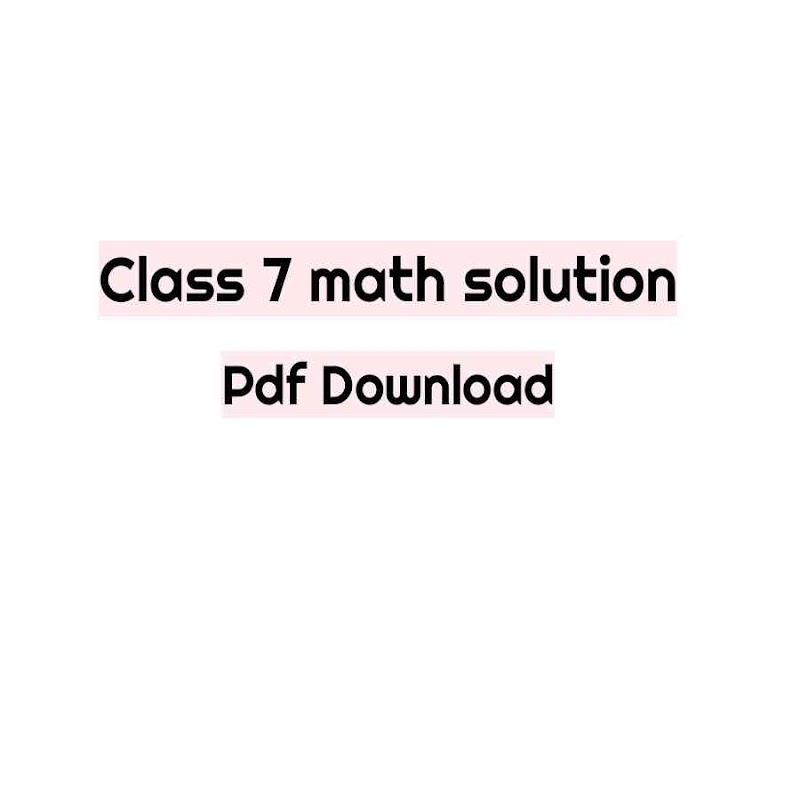 সপ্তম শ্রেণীর গণিত সমাধান Pdf Download - Class 7 math solution pdf 2021