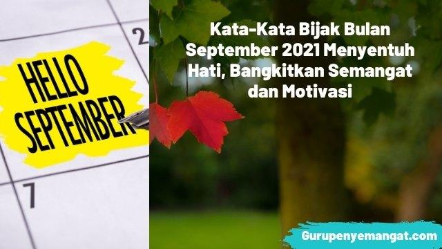 Kata-Kata Bijak Bulan September 2021 Menyentuh Hati, Bangkitkan Semangat dan Motivasi