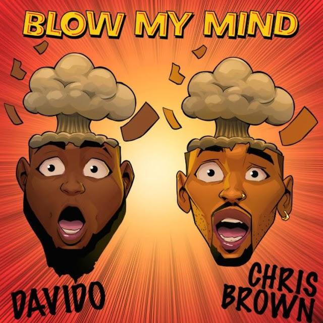 DAVIDO & CHRIS BROWN - BLOW MY MIND [BAIXAR]