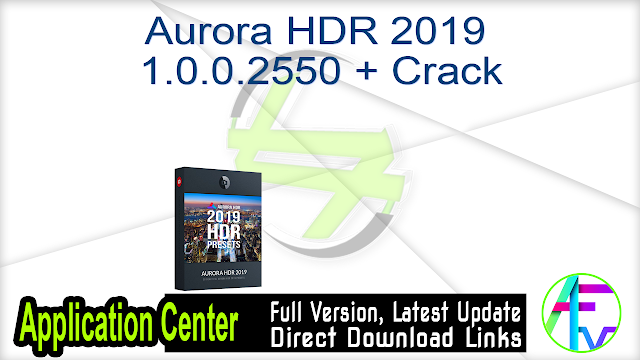 Aurora HDR 2019 v1.0.0.2550 + Crack