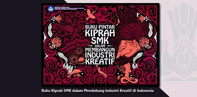 Buku Kiprah SMK dalam Mendukung Industri Kreatif di Indonesia