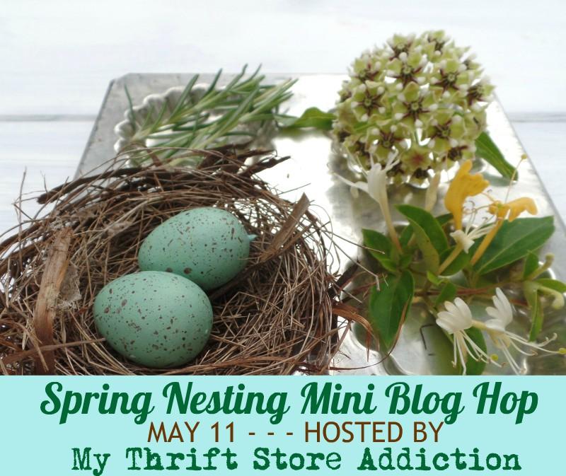 My Thrift Store Addiction Spring Nesting blog hop
