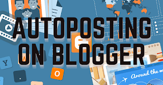 Autoposting on Blogger