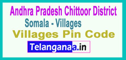 Chittoor District Somala Mandal and Villages Pin Codes in Andhra Pradesh State